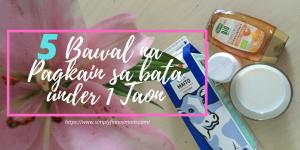 5 Bawal na Ipakain sa bata under 1 taong gulang