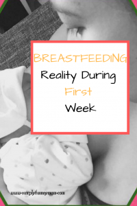 Breastfeeding reality during first week