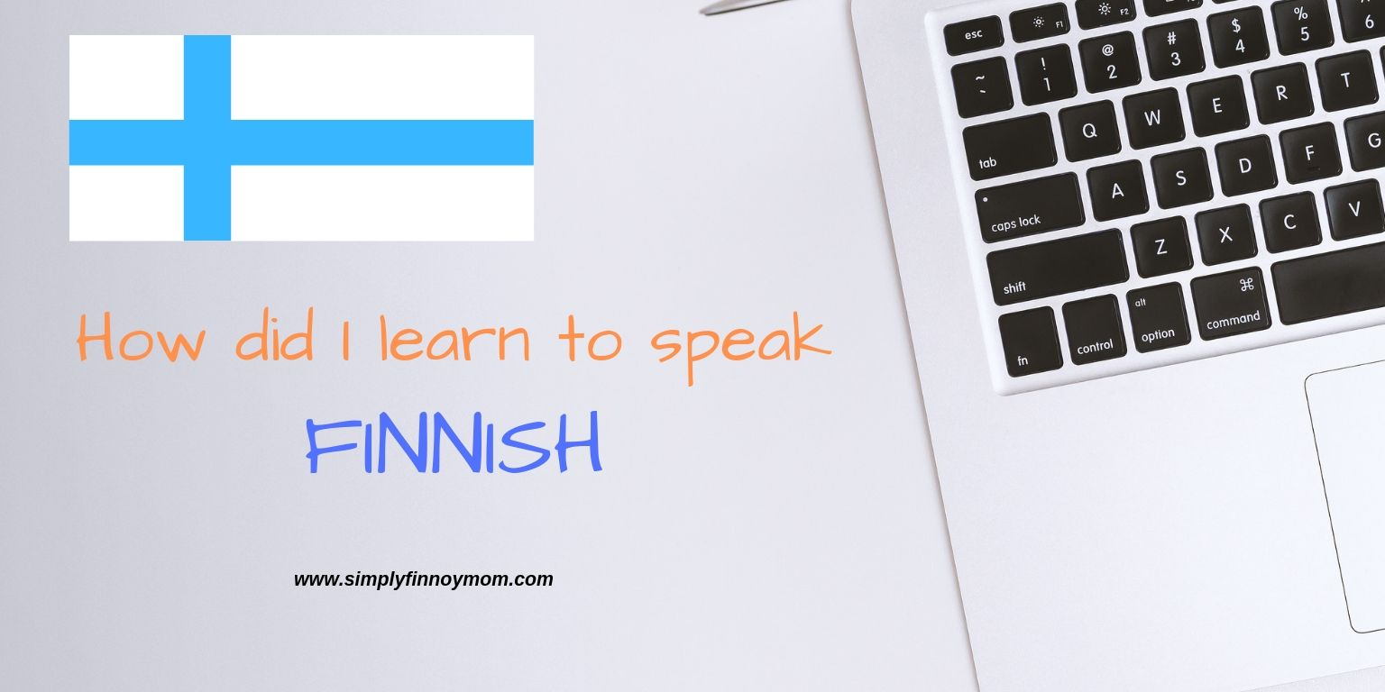 How did I learn to speak Finnish