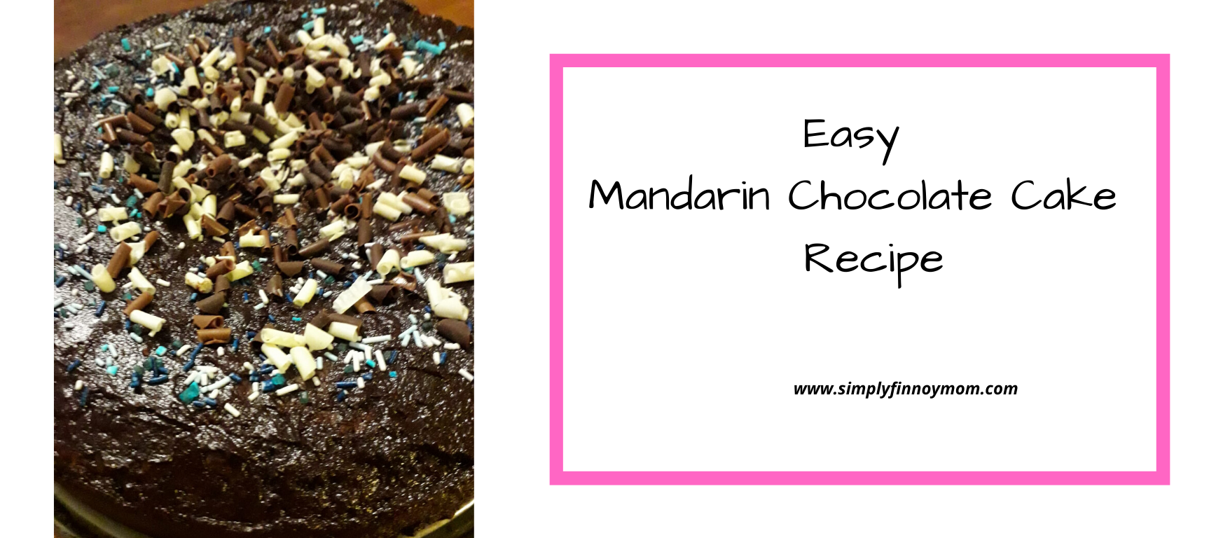 Easy Mandarin Chocolate Cake Recipe